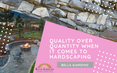 Quality Over Quantity When It Comes to Hardscaping