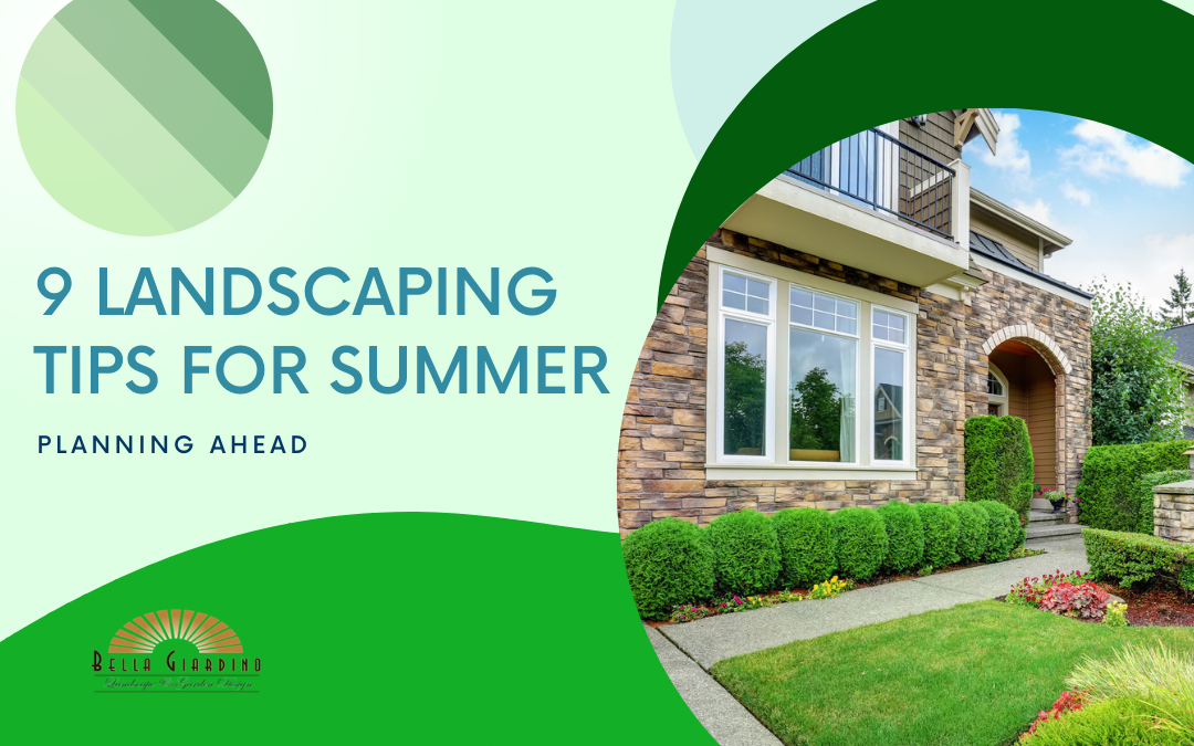 9 Landscaping Tips for Summer: Planning Ahead