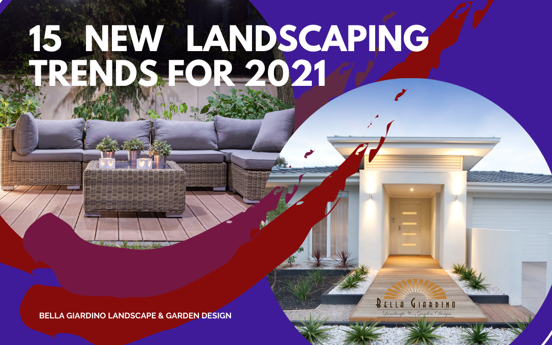 Landscaping Trends for 2021