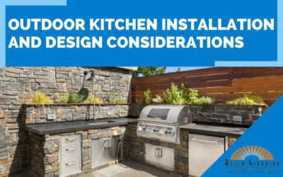 Outdoor Kitchen Installations and Design Considerations